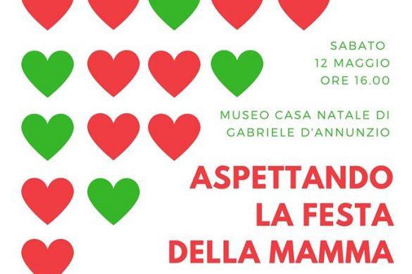 Pescara - Aspettando la Festa della Mamma - Museo Casa Natale D'Annunzio