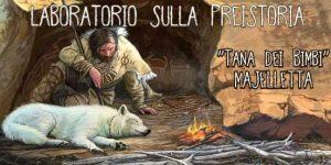 Laboratorio-sulla-Preistoria-Tana-dei-Bimbi-Majelletta-WE-Pretoro-Chieti